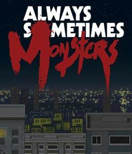 Always Sometimes Monsters (PC Download)