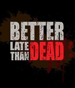Better Late Than DEAD (PC Download)