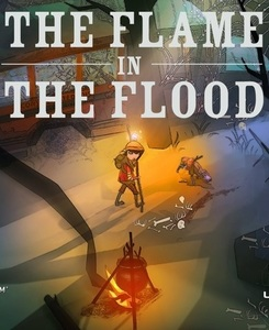 The Flame In The Flood (PC Download)